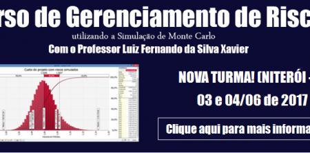 Nova Turma do CURSO DE GERENCIAMENTO DE RISCOS, UTILIZANDO SIMULAÇÃO DE MONTE CARLO. (NITERÓI/RJ)