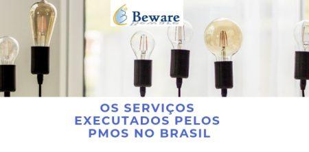 Os serviços executados pelos PMOs no Brasil