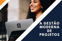 A Gestão Moderna de Projetos