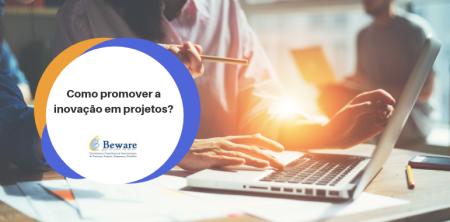 Como promover a inovação em projetos?