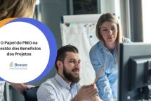 O Papel do PMO na Gestão dos Benefícios dos Projetos