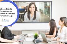 A Relação Cliente e Fornecedor na Contratação de Projetos de Framework Ágil