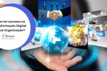Como ter sucesso na Transformação Digital da sua Organização